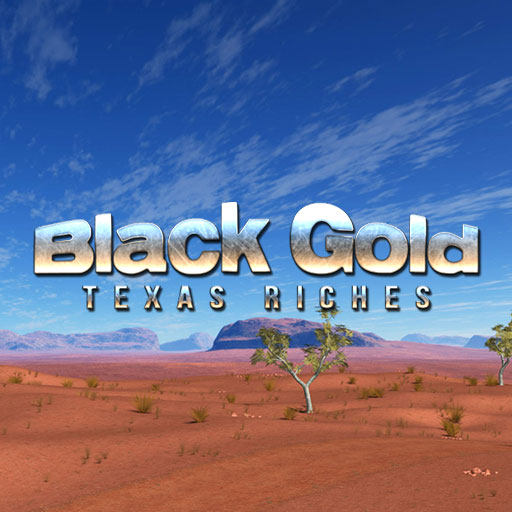 Black Gold Texas Riches#
